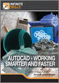 AutoCAD Working Smarter And Faster