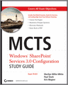 MCTS Windows SharePoint Services 30 Configuration Study Guide