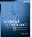 Microsoft Windows Server 2003 TCPIP Protocols and Services Technical Reference