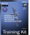 MCSE SelfPaced Training Kit Exam 70293 Planning and Maintaining a Microsoft Windows Server 2003 Network Infrastructure