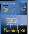 MCSAMCSE SelfPaced Training Kit Exam 70291 Implementing Managing and Maintaining a Microsoft Windows Server 2003 Network Infrastructure 2nd Edition