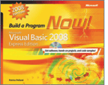 Microsoft Visual Basic 2008 Express Edition Build a Program Now 2nd Edition