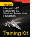 MCTS SelfPaced Training Kit Exam 70502 Microsoft NET Framework 35Windows Presentation Foundation