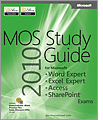 MOS 2010 Study Guide for Microsoft Word Expert Excel Expert Access and SharePoint