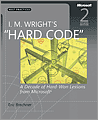 I M Wrights Hard Code A Decade of HardWon Lessons from Microsoft 2nd Edition