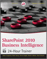 SharePoint 2010 Business Intelligence 24Hour Trainer