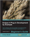 Eclipse 4 Plugin Development by Example Beginners Guide