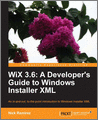 WiX 36 A Developers Guide to Windows Installer XML
