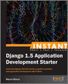 Instant Django 15 Application Development Starter