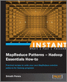 Instant MapReduce Patterns Hadoop Essentials Howto