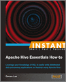 Instant Apache Hive Essentials Howto
