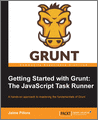 Getting Started with Grunt The JavaScript Task Runner
