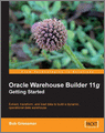 Oracle Warehouse Builder 11g Getting Started
