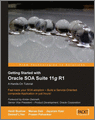 Getting Started With Oracle SOA Suite 11g R1 A HandsOn Tutorial