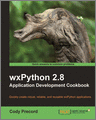 wxPython 28 Application Development Cookbook