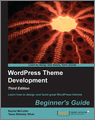 WordPress Theme Development Beginners Guide 3rd Edition