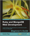 Ruby and MongoDB Web Development Beginners Guide