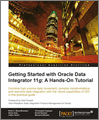 Getting Started with Oracle Data Integrator 11g A HandsOn Tutorial