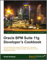 Oracle BPM Suite 11g Developers cookbook