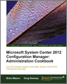 Microsoft System Center 2012 Configuration Manager Administration Cookbook