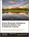 Oracle Business Intelligence Enterprise Edition 11g A HandsOn Tutorial