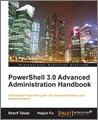 PowerShell 30 Advanced Administration Handbook