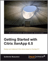 Getting Started with Citrix XenApp 65