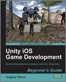 Unity iOS Game Development Beginners Guide