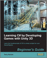 Learning C by Developing Games with Unity 3D Beginners Guide