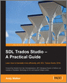 SDL Trados Studio A Practical Guide