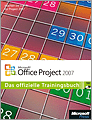 Microsoft Office Project 2007 Das offizielle Trainingsbuch